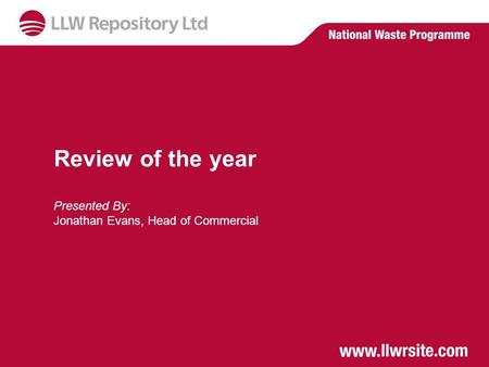Review of the year Presented By: Jonathan Evans, Head of Commercial.