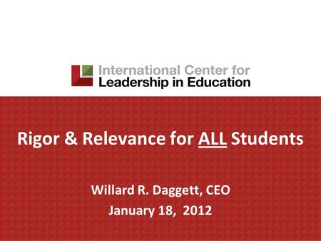 Rigor & Relevance for ALL Students