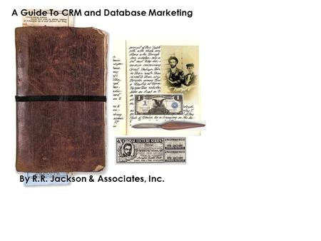 A Guide To CRM and Database Marketing By R.R. Jackson & Associates, Inc.