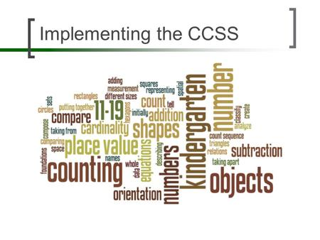 Implementing the CCSS 8:30-8:40 Introductions & quick background