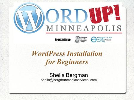WordPress Installation for Beginners Sheila Bergman