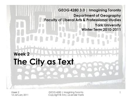 Week 2 The City as Text GEOG | Imagining Toronto