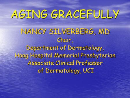 AGING GRACEFULLY NANCY SILVERBERG, MD Chair,