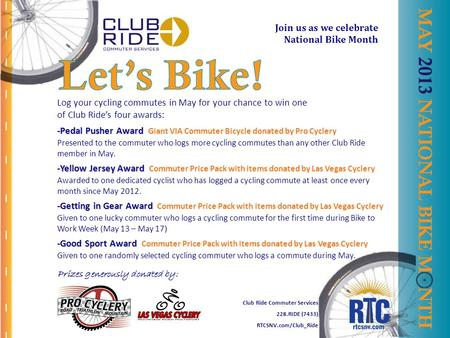 Log your cycling commutes in May for your chance to win one of Club Rides four awards: -Pedal Pusher Award -Pedal Pusher Award Giant VIA Commuter Bicycle.