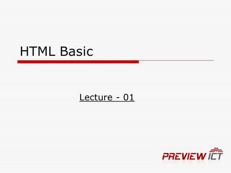 HTML Basic Lecture - 01. What is HTML? HTML (Hyper Text Markup Language) is a a standard markup language used for creating and publishing documents on.
