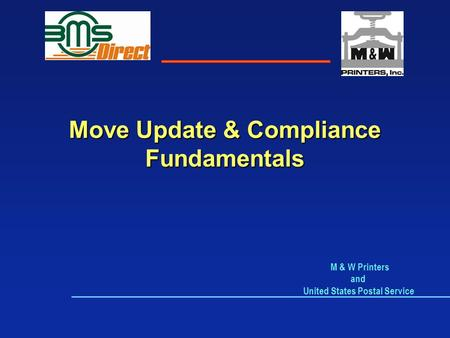 Move Update & Compliance Fundamentals M & W Printers and United States Postal Service.