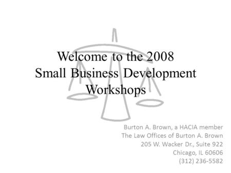 Welcome to the 2008 Small Business Development Workshops