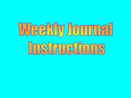 Weekly Spelling and Journal Directions 1. Copy five spelling words, their definition(s) and sample sentence(s) the first two meeting days per week. The.
