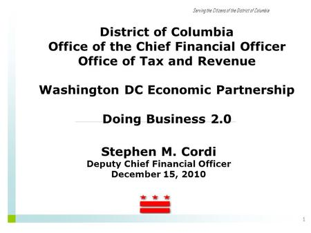 Serving the Citizens of the District of Columbia 1 District of Columbia Office of the Chief Financial Officer Office of Tax and Revenue Washington DC Economic.