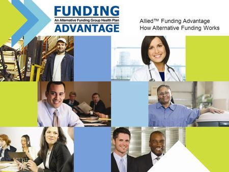Allied Funding Advantage How Alternative Funding Works.