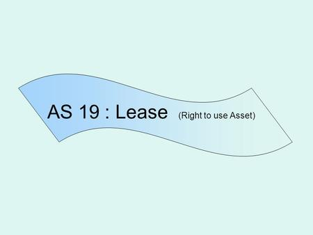 AS 19 : Lease (Right to use Asset)