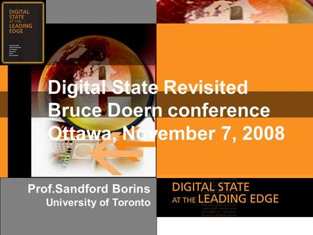 W w w. d i g i t a l s t a t e. c a Prof.Sandford Borins University of Toronto Digital State Revisited Bruce Doern conference Ottawa, November 7, 2008.