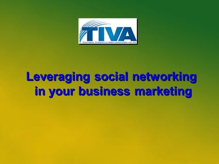 1 Leveraging social networking in your business marketing Leveraging social networking in your business marketing.