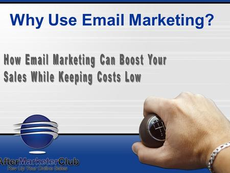Why Use Email Marketing?. Reasons for Email Marketing Increases lead generation and cross selling Increases lifetime customer value Opens a two-way dialogue.