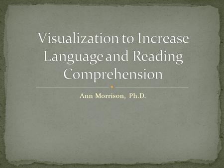 Ann Morrison, Ph.D.. How would you describe each of the following types of comprehension? Reading comprehension Language comprehension Social comprehension.