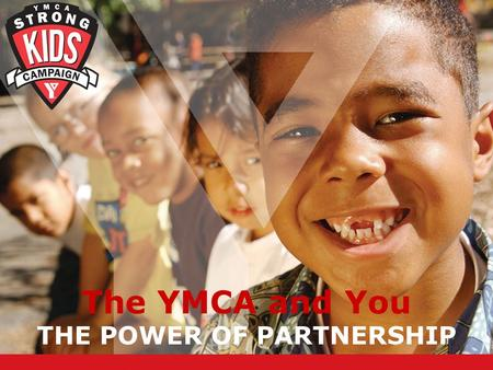 The YMCA and You THE POWER OF PARTNERSHIP. 2 Largest child care provider America's leading swim instructor Largest youth sports organization 20.2 million.