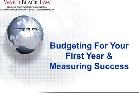 January 10, 2012 Budgeting For Your First Year & Measuring Success.