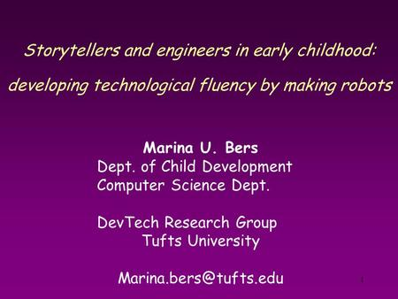 Marina U. Bers Dept. of Child Development Computer Science Dept.