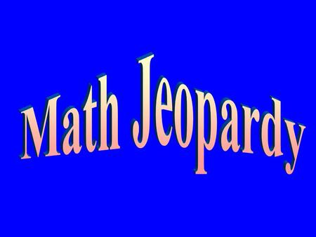 Opening Screen Question Board Math Jeopardy Category 1 3 1 55 44 3 2 3 2 1 5 4 5 4 3 2 1 5 4 3 2 1 2 2 1 3 4 5 Category 2 Category 3 Category 4 Category.
