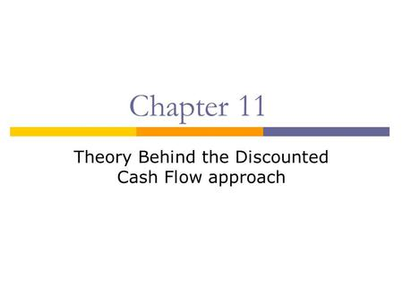 Theory Behind the Discounted Cash Flow approach