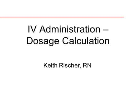 IV Administration – Dosage Calculation