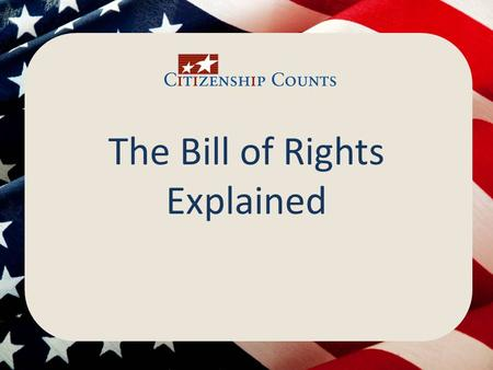 The Bill of Rights Explained