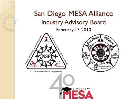 San Diego MESA Alliance Industry Advisory Board February 17, 2010.