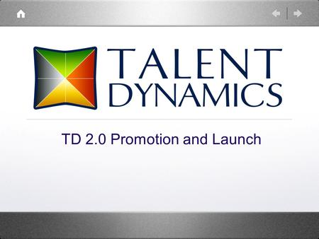 O TD 2.0 Promotion and Launch. Background to TD 2.0 WD 2.0 launched last year was very successful in driving traffic to download new reports and to.
