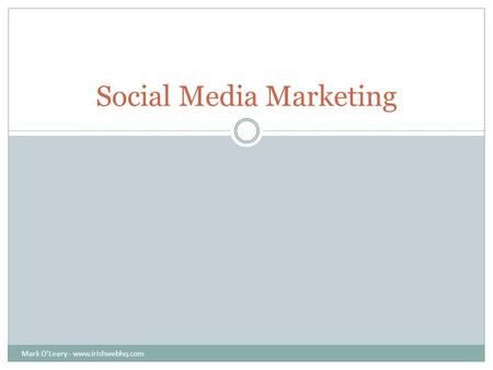 Social Media Marketing Mark O'Leary - www.irishwebhq.com.