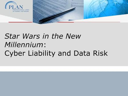 Star Wars in the New Millennium: Cyber Liability and Data Risk.