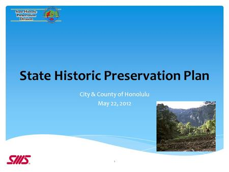 State Historic Preservation Plan City & County of Honolulu May 22, 2012 1.