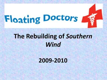 The Rebuilding of Southern Wind 2009-2010. When We Started, We Knew The Rebuild Would Be A Challenge.
