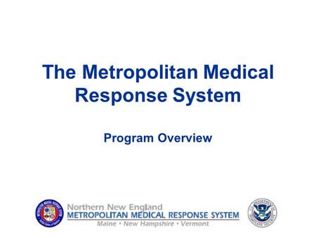 The Metropolitan Medical Response System Program Overview.
