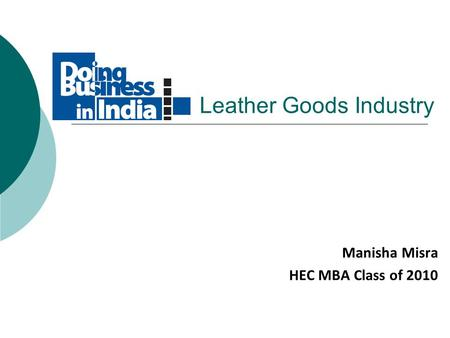 Leather Goods Industry Manisha Misra HEC MBA Class of 2010.