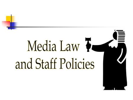 Media Law and Staff Policies.