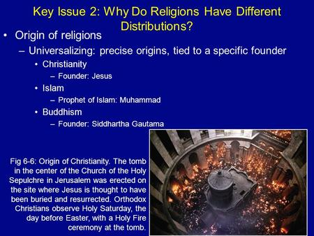 Key Issue 2: Why Do Religions Have Different Distributions?