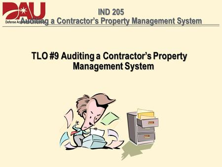 IND 205 Auditing a Contractors Property Management System TLO #9 Auditing a Contractors Property Management System.