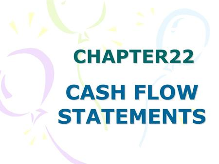 CHAPTER22 CASH FLOW STATEMENTS.