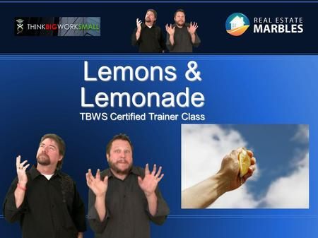 = == Lemons & Lemonade TBWS Certified Trainer Class.