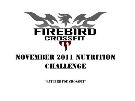 November 2011 nutrition ChallengeEat like you crossfit.