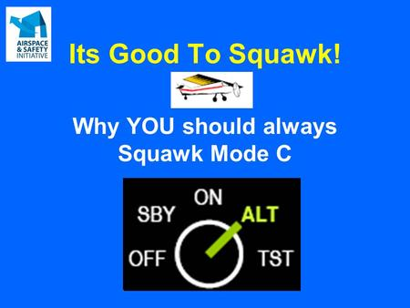 Its Good To Squawk! Why YOU should always Squawk Mode C.