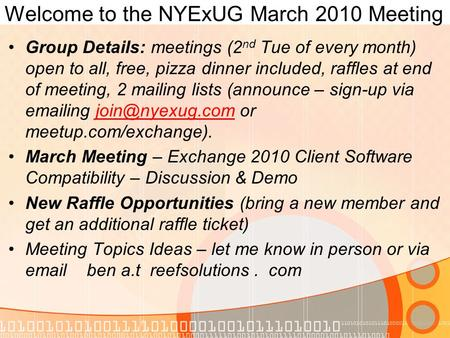 Welcome to the NYExUG March 2010 Meeting Group Details: meetings (2 nd Tue of every month) open to all, free, pizza dinner included, raffles at end of.