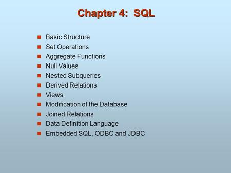 Chapter 4: SQL Basic Structure Set Operations Aggregate Functions