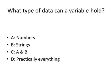 What type of data can a variable hold?