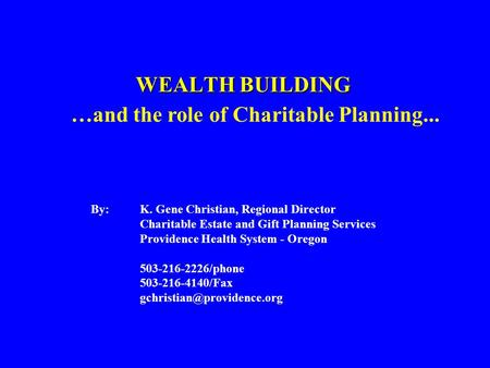 …and the role of Charitable Planning...