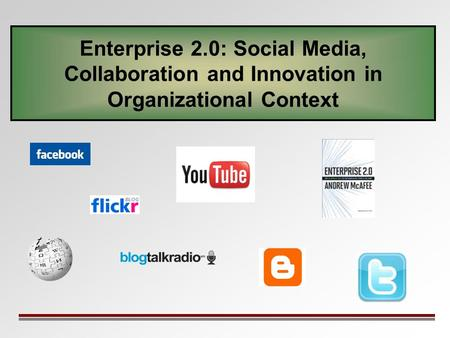 Enterprise 2.0: Social Media, Collaboration and Innovation in Organizational Context.