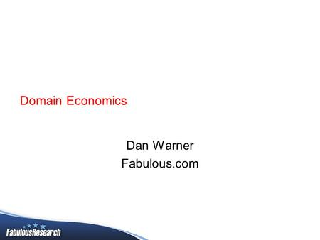 Domain Economics Dan Warner Fabulous.com. Who is Dan Warner Chief Strategy Officer Chief Operations Officer Australian Public Company Premium Google Partner.