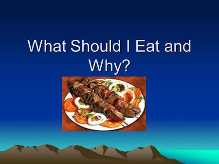 What Should I Eat and Why?. Dietary Orgins Staple of todays diet is cereals, dairy products, refined sugars, fatty meats and salted processed food. Paleolithic.