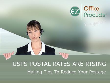 Mailing Tips To Reduce Your Postage USPS POSTAL RATES ARE RISING.