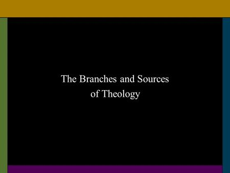 The Branches and Sources of Theology